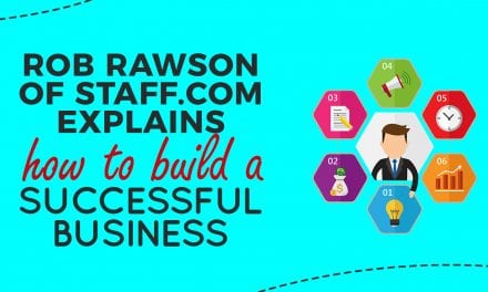 EP014: Rob Rawson of Staff.com Explains How to Build a Successful Business