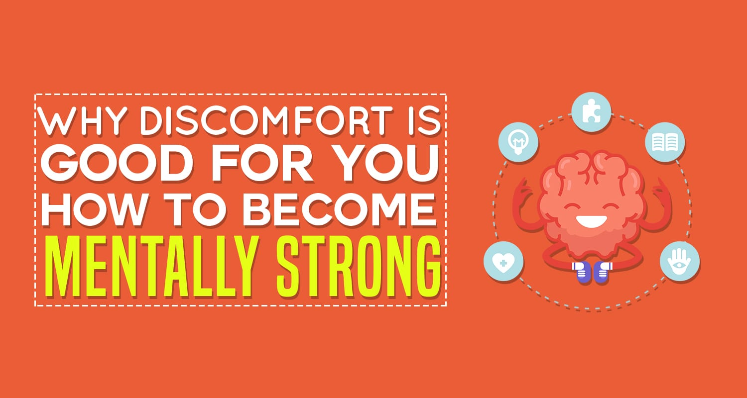 EP030: Why Discomfort Is Good For You & How To Become Mentally Strong