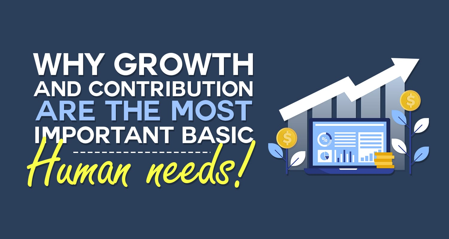 EP029: Why Growth & Contribution Are The Most Important Basic Human Needs