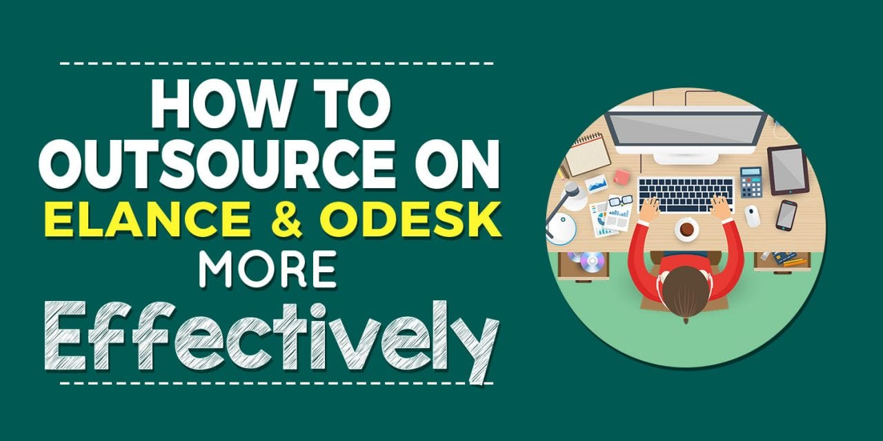 EP006: How to Outsource on Elance & Odesk More Effectively