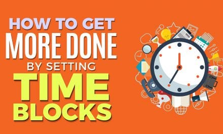 How to Get more Done by Setting Time Blocks
