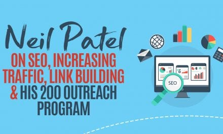 EP010: Neil Patel on SEO, Increasing Traffic, Link Building & His 200 Outreach Program