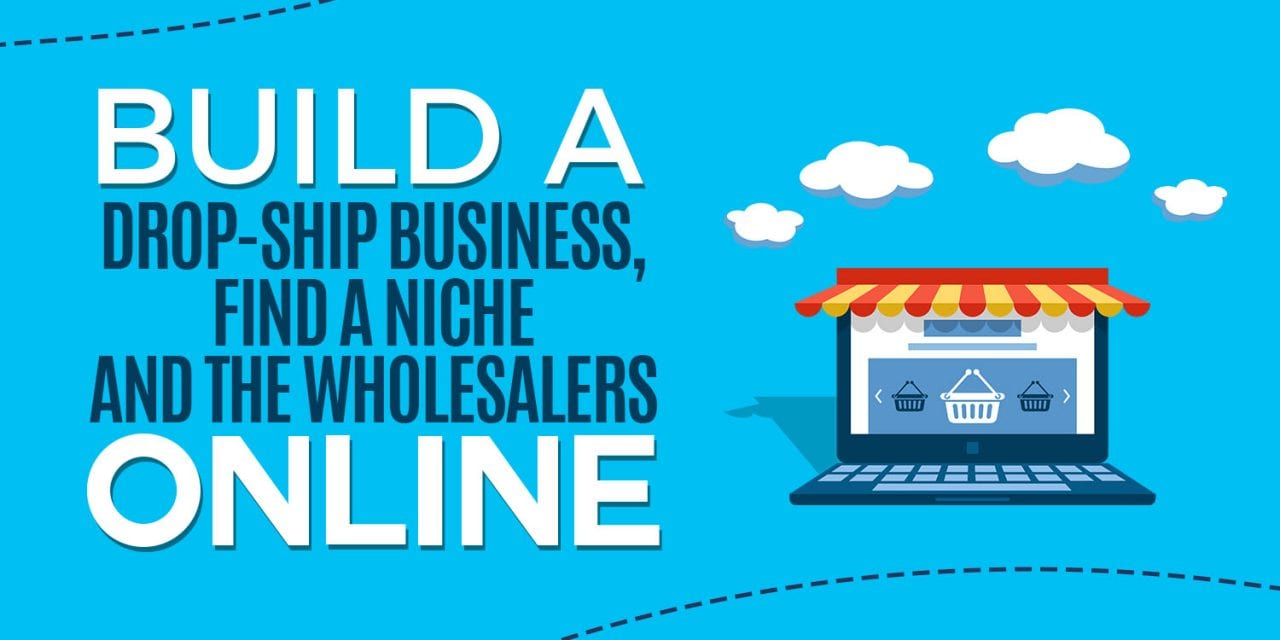 EP005: Build a Drop-Ship Business, Find a Niche and The Wholesalers Online