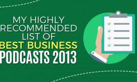 My Highly Recommended List Of Best Business Podcasts 2013