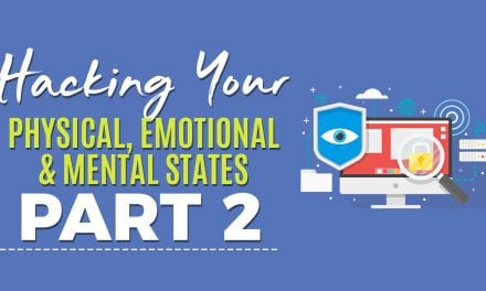 HACKING YOUR PHYSICAL, EMOTIONAL AND MENTAL STATES PART 2