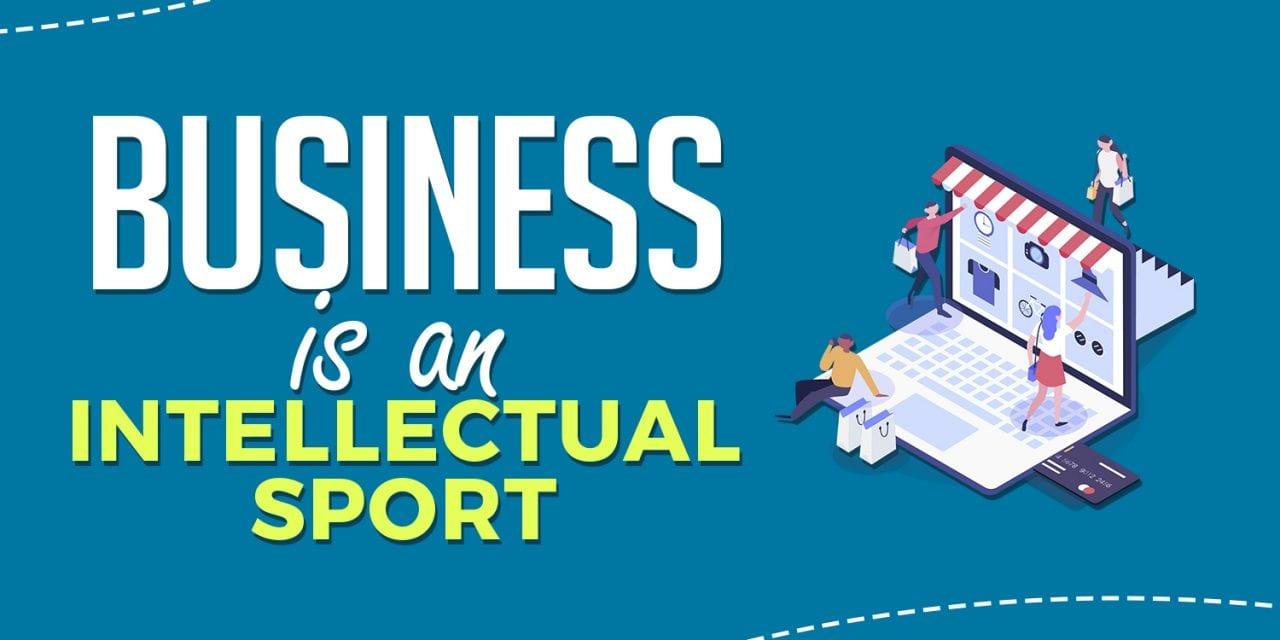 Business is an Intellectual Sport