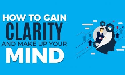How To Gain Clarity and Make Up Your Mind