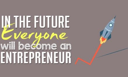 In the Future, Everyone Will Become an Entrepreneur